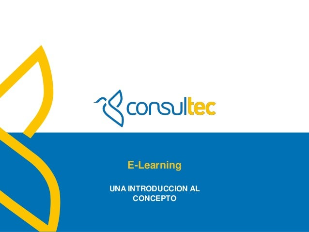 www.consultec.es E-Learning UNA INTRODUCCION AL CONCEPTO