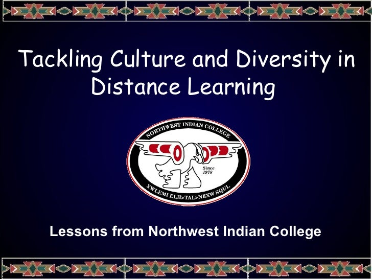 Tackling Culture and Diversity in Distance Learning  Lessons from Northwest Indian College
