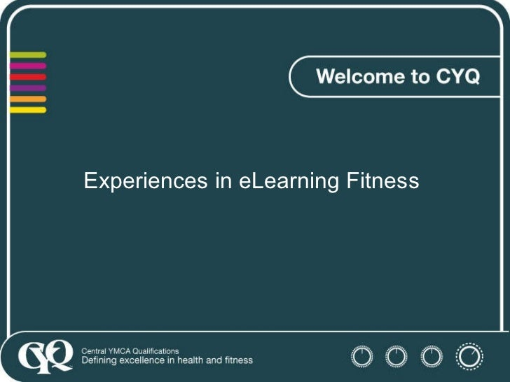 Experiences in eLearning Fitness
