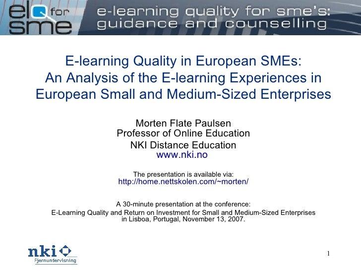 E-learning Quality in European SMEs: An Analysis of the E-learning Experiences in European Small and Medium-Sized Enterpri...