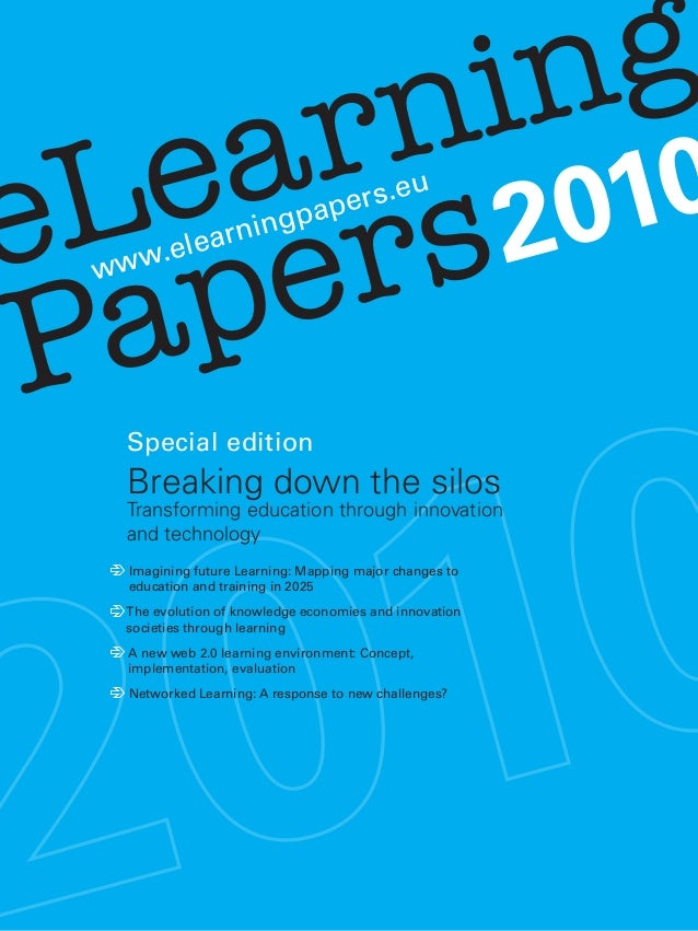 eLearning Paperswww.elearningpapers.eu 2010 Special edition Breaking down the silos Transforming education through innovat...
