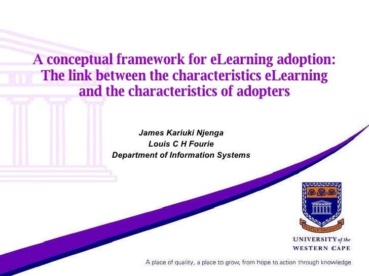 A conceptual framework for eLearning adoption: The link between the characteristics eLearning and the characteristics of a...