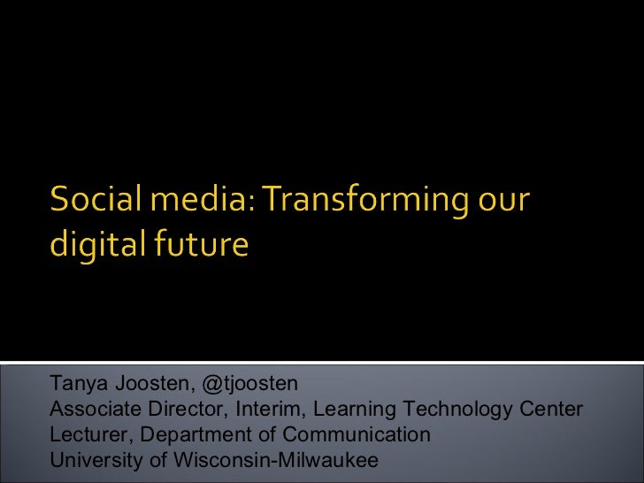 Tanya Joosten, @tjoosten Associate Director, Interim, Learning Technology Center Lecturer, Department of Communication Uni...