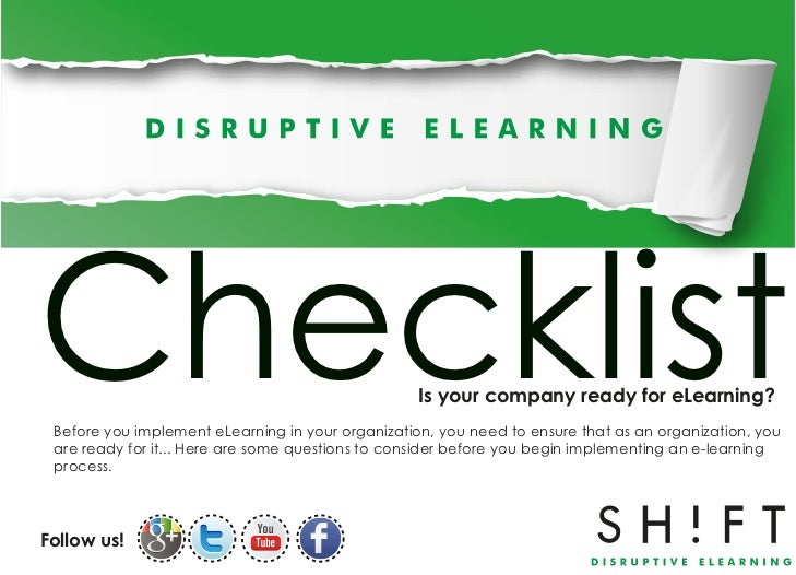 Checklist                                          Is your company ready for eLearning? Before you implement eLearning in ...