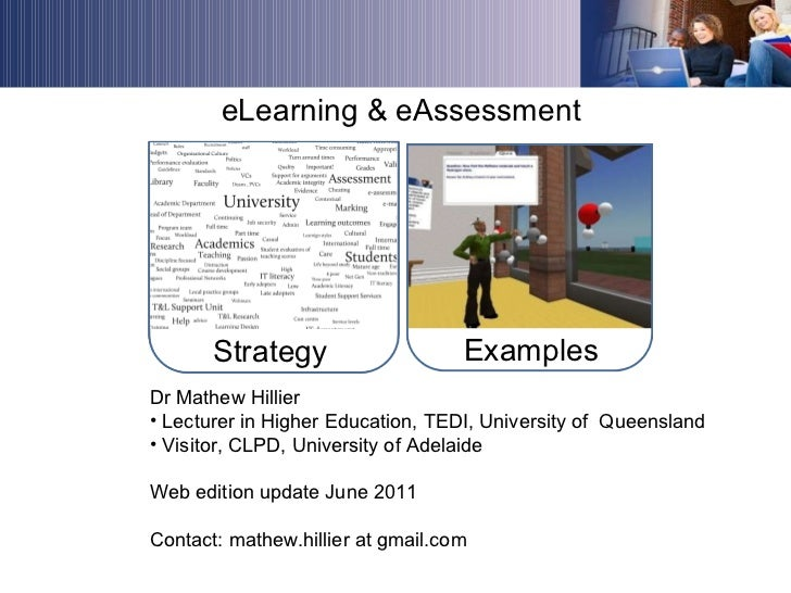 Strategy eLearning & eAssessment <ul><li>Dr Mathew Hillier  </li></ul><ul><li>Lecturer in Higher Education, TEDI, Universi...
