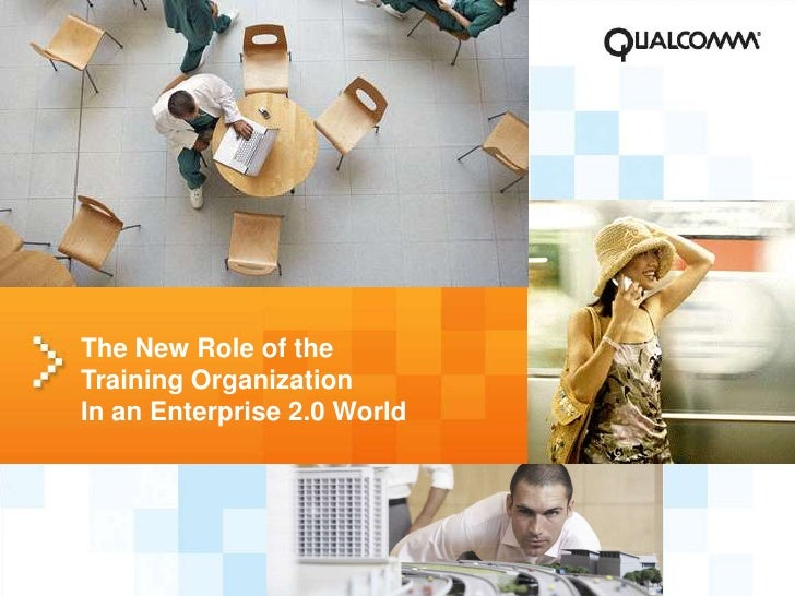 The New Role of theTraining Organization In an Enterprise 2.0 World <br />