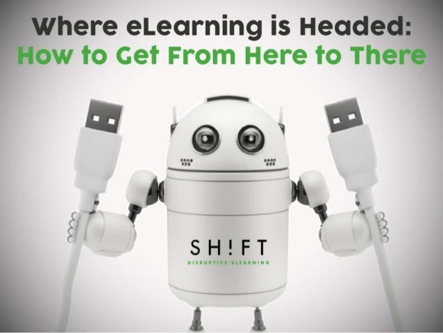 Where eLearning is Headed: How to Get From Here to There
