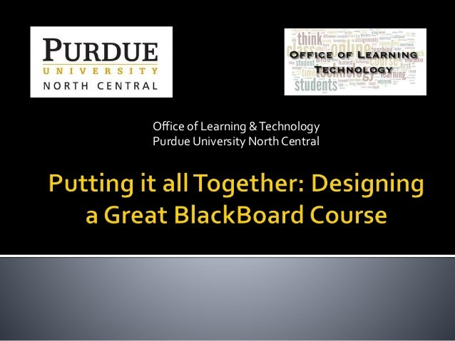 Putting it all Together: Designing a Great BlackBoard Course