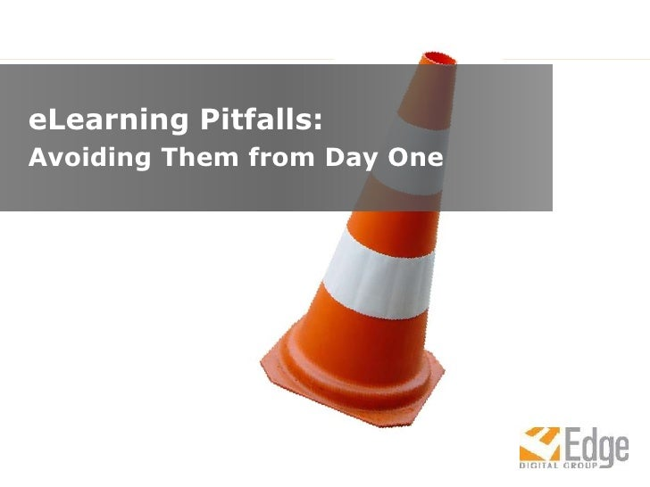 eLearning Pitfalls: <br />Avoiding Them from Day One<br />
