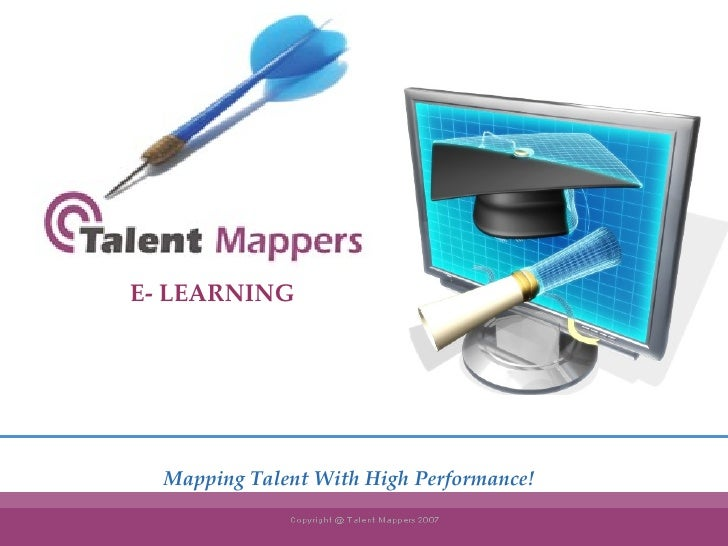 E- LEARNING Mapping Talent With High Performance!