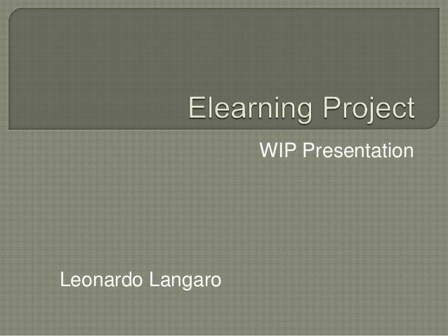 WIP Presentation Leonardo Langaro