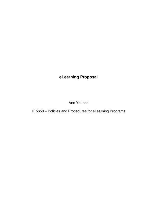 eLearning Proposal Ann Younce IT 5650 – Policies and Procedures for eLearning Programs