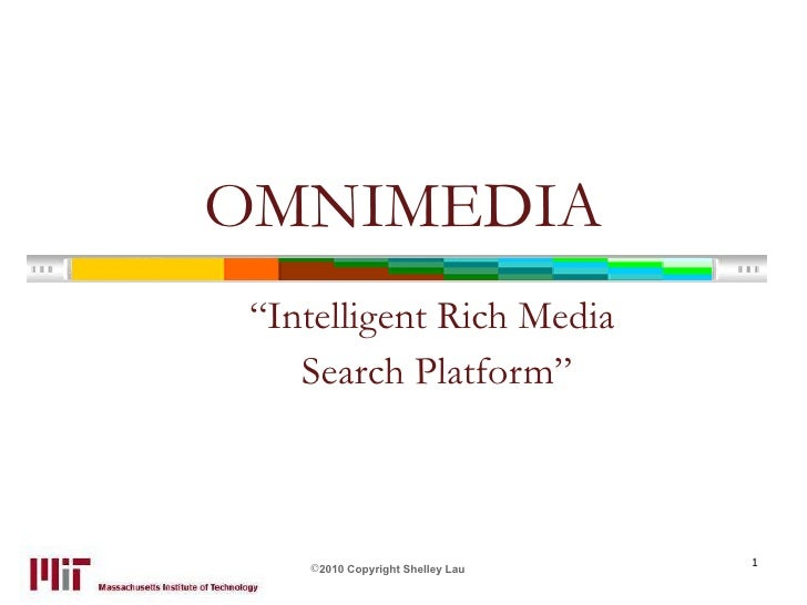 "OMNIMEDIA ""Intelligent Rich Media  Search Platform"""