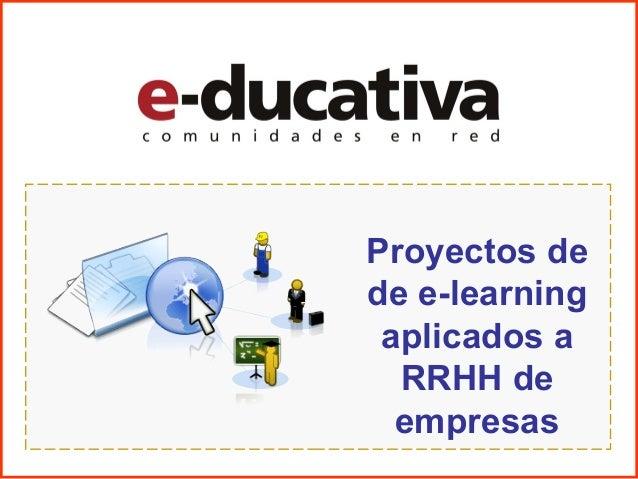 Proyectos dede e-learning aplicados a  RRHH de  empresas