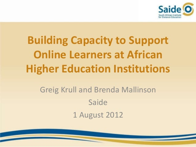 Building Capacity to Support Online Learners at AfricanHigher Education Institutions  Greig Krull and Brenda Mallinson    ...
