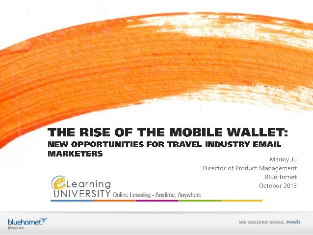The Rise of the Mobile Wallet: New Opportunities for Travel Industry Email Marketers