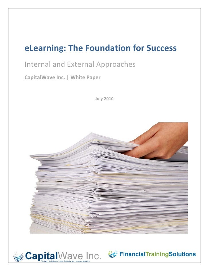 eLearning: The Foundation for Success   Internal and External Approaches  CapitalWave Inc. | White Paper           ...