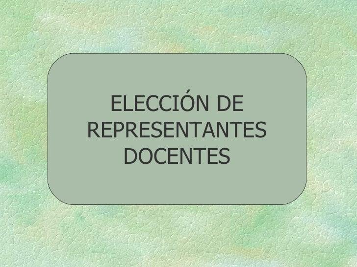 ELECCIÓN DE REPRESENTANTES DOCENTES