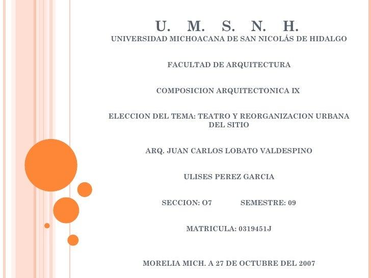 U.  M.  S.  N.  H.  UNIVERSIDAD MICHOACANA DE SAN NICOLÁS DE HIDALGO   FACULTAD DE ARQUITECTURA   COMPOSICION ARQUITEC...