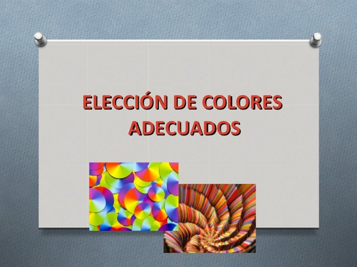 ELECCIÓN DE COLORES     ADECUADOS
