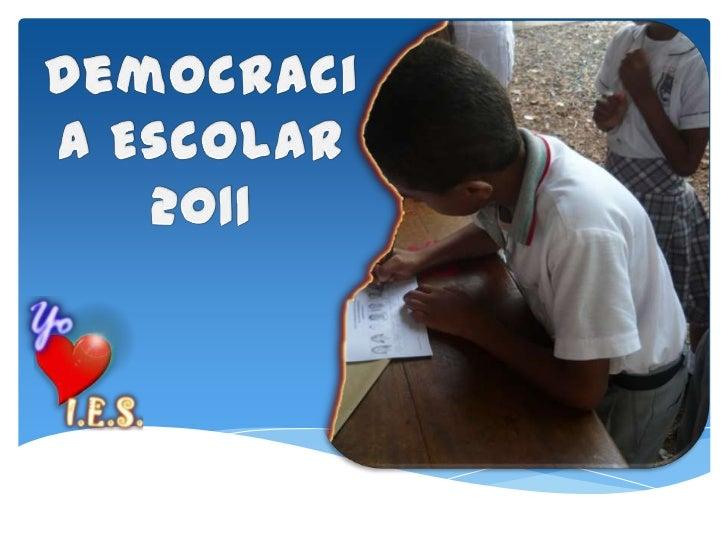Democracia Escolar<br />2011<br />
