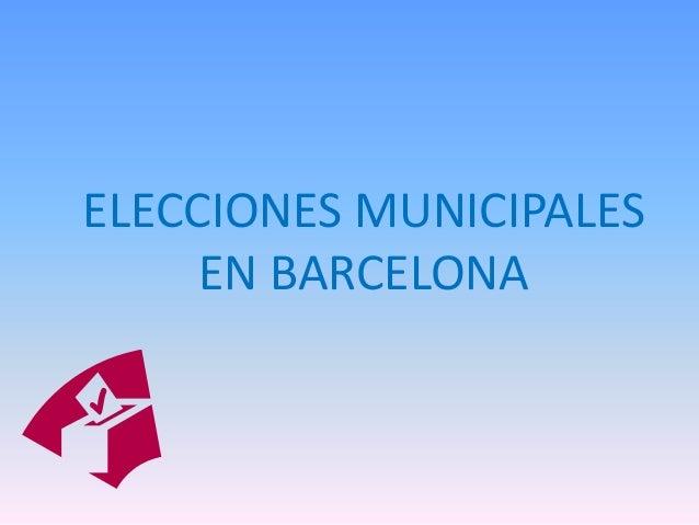 ELECCIONES MUNICIPALES EN BARCELONA