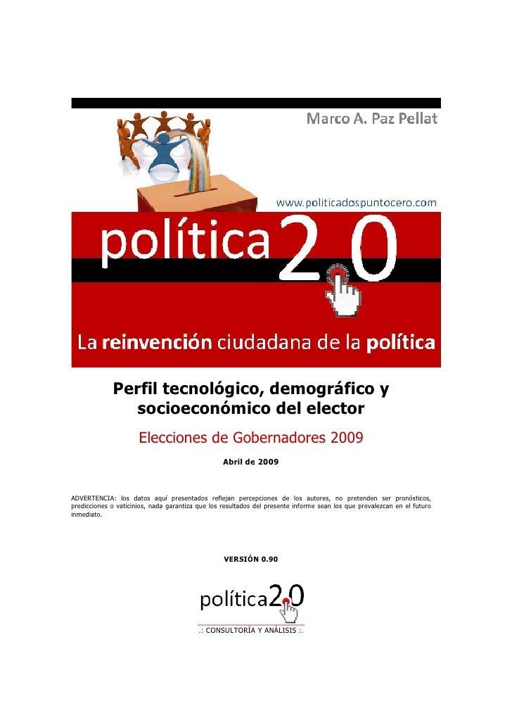 Perfil tecnológico, demográfico y                socioeconómico del elector                       Elecciones de Gobernador...
