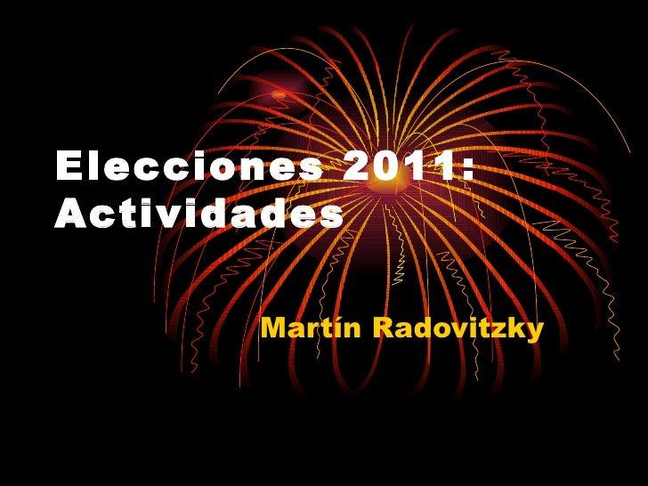 Elecciones 2011: Actividades Martín Radovitzky