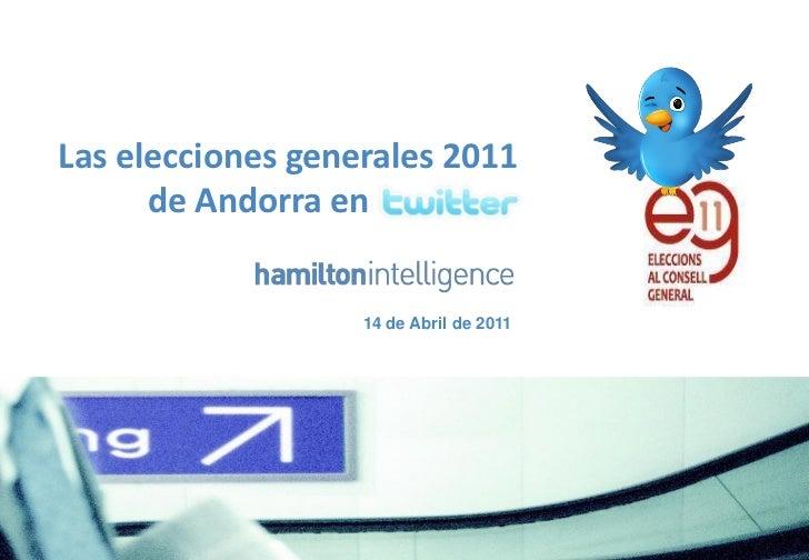 Las elecciones generales 2011      de Andorra en twitter                   14 de Abril de 2011