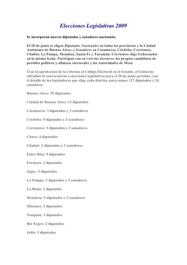Elecciones Legislativas 2009 Se incorporan nuevos diputados y senadores nacionales  El 28 de junio se eligen Diputados Nac...