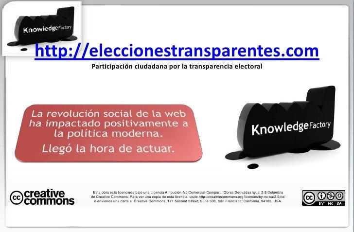 http://eleccionestransparentes.comParticipación ciudadana por la transparencia electoral<br />Esta obra está licenciada ba...