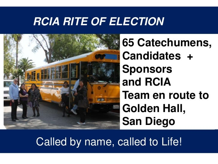 RCIA RITE OF ELECTION<br />65 Catechumens,<br />Candidates  +<br />Sponsors<br />and RCIATeam en route toGolden Hall,San D...