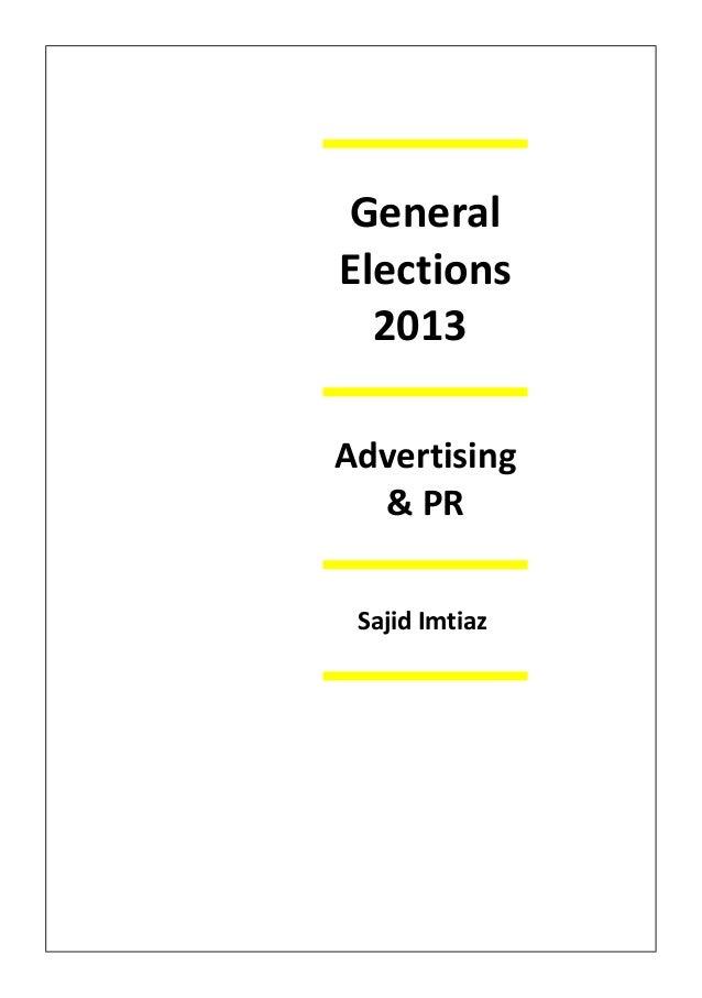 General  Elections  2013  Advertising  & PR  Sajid Imtiaz