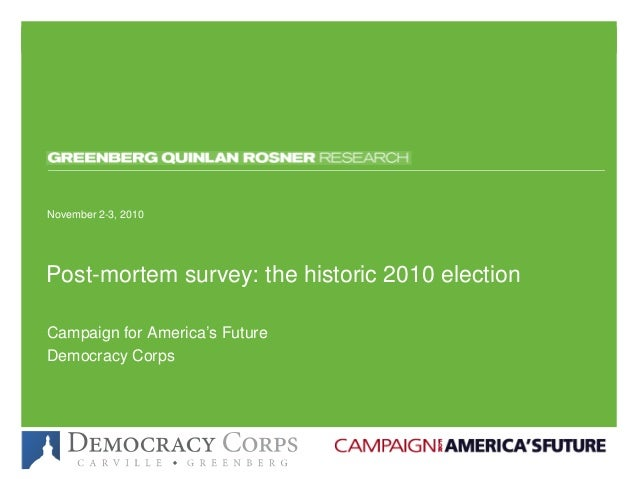 November 5, 2010November 5, 2010 Post-mortem survey: the historic 2010 election November 2-3, 2010 Campaign for America's ...