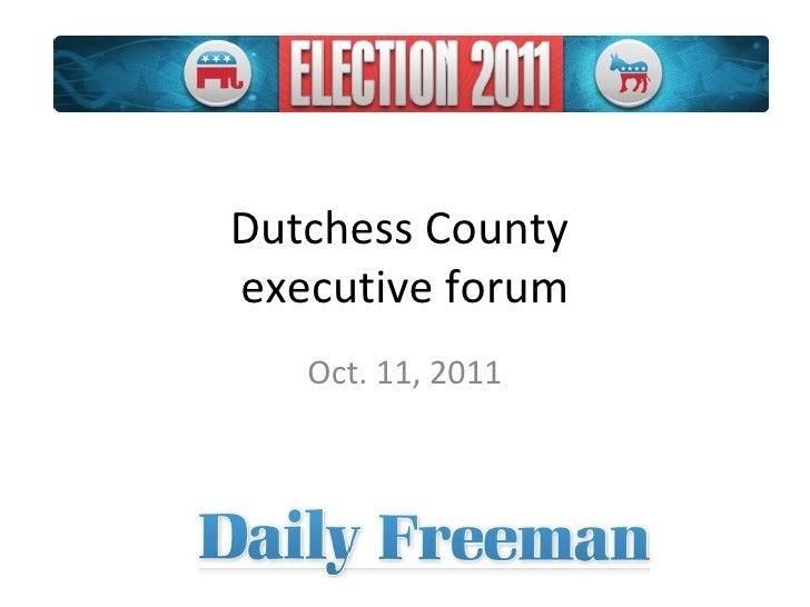 Dutchess County  executive forum Oct. 11, 2011