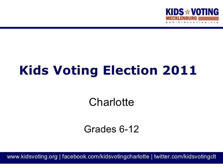 Kids Voting Election 2011 Charlotte Grades 6-12