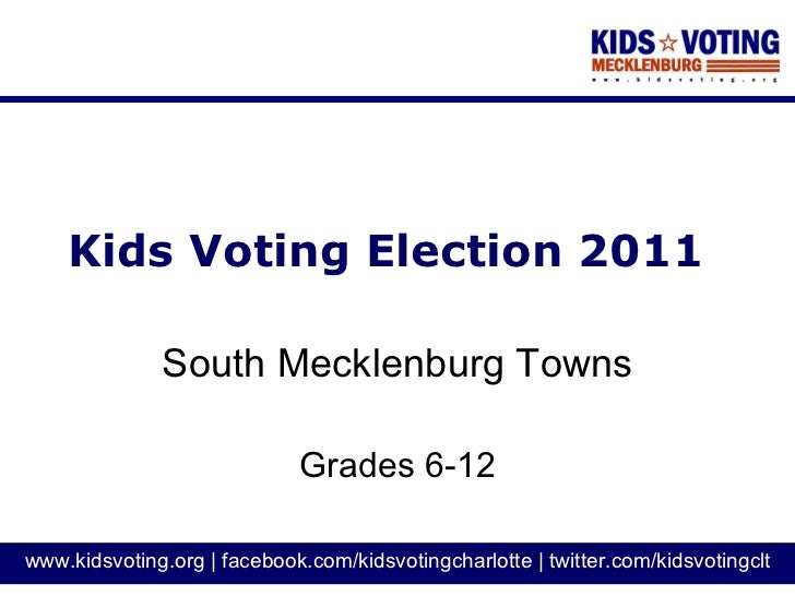 Kids Voting Election 2011 South Mecklenburg Towns Grades 6-12