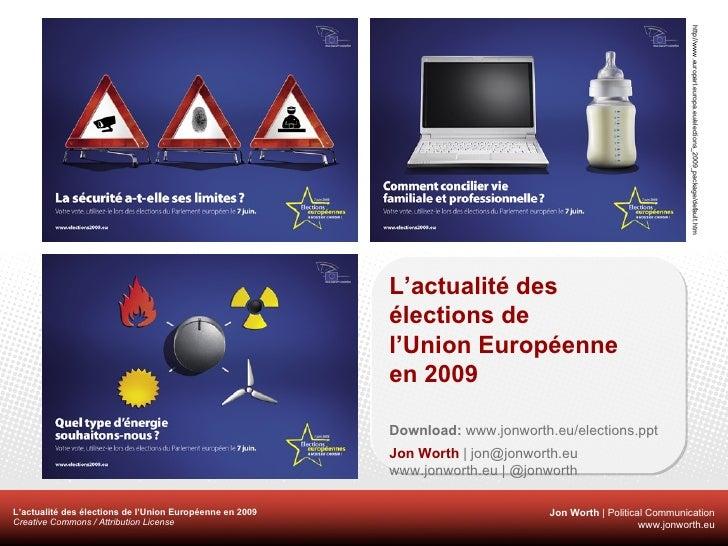 http://www.europarl.europa.eu/elections_2009_package/default.htm L'actualité des élections de l'Union Européenne en 2009 D...