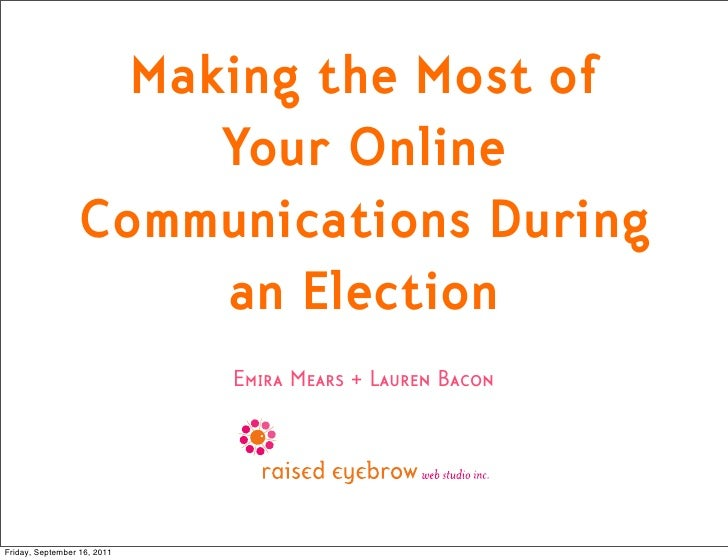 Making the Most of                      Your Online                 Communications During                      an Election...
