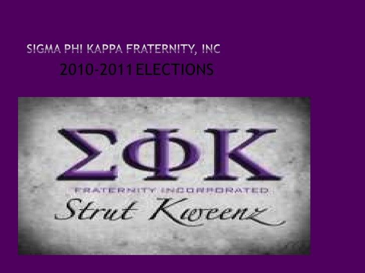 Sigma Phi Kappa Fraternity, Inc<br />2010-2011ELECTIONS<br />