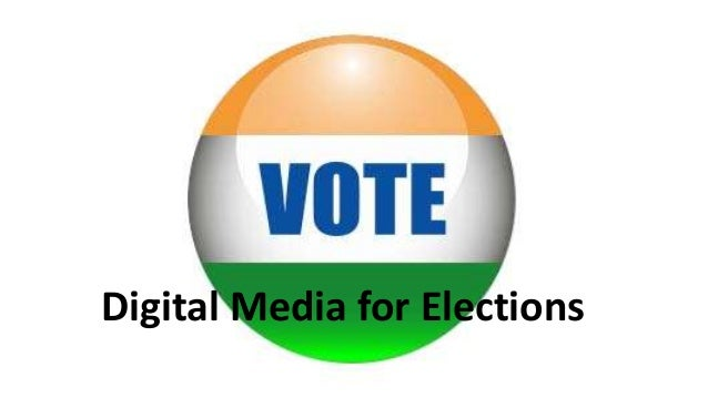 Elections 2.0 - Digital Media for Elections
