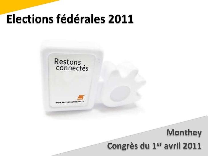 Elections fédérales 2011<br />Monthey<br />Congrès du 1er avril 2011<br />