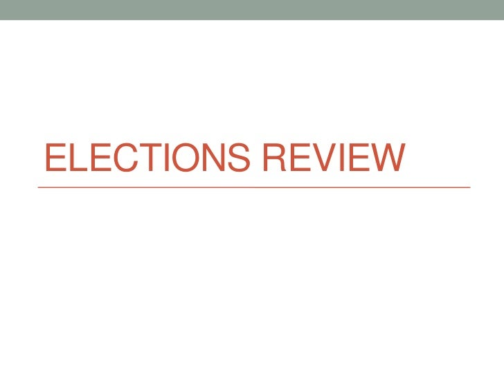 Elections review
