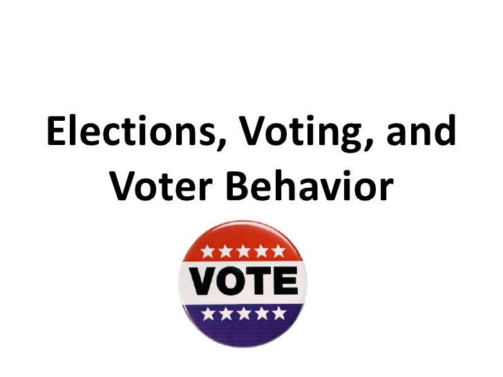 Elections, voting, and voter behavior