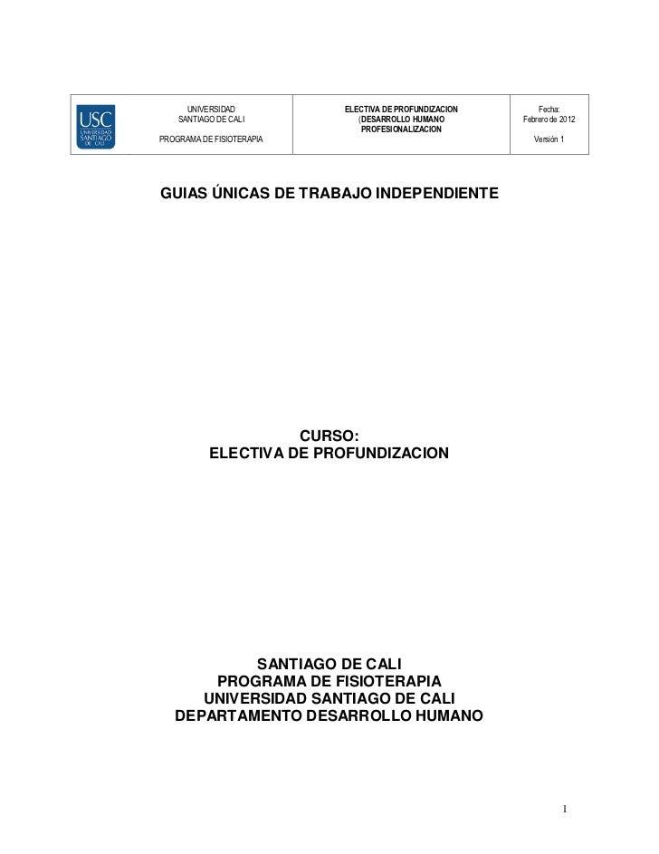 UNIVERSIDAD          ELECTIVA DE PROFUNDIZACION       Fecha:    SANTIAGO DE CALI          (DESARROLLO HUMANO        Febrer...