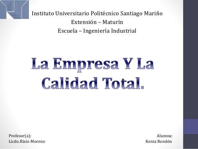 Instituto Universitario Politécnico Santiago Mariño  Extensión – Maturín  Escuela – Ingeniería Industrial  Profesor(a): Al...