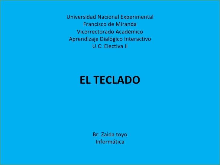 Universidad Nacional Experimental Francisco de Miranda Vicerrectorado Académico Aprendizaje Dialógico Interactivo U.C: Ele...