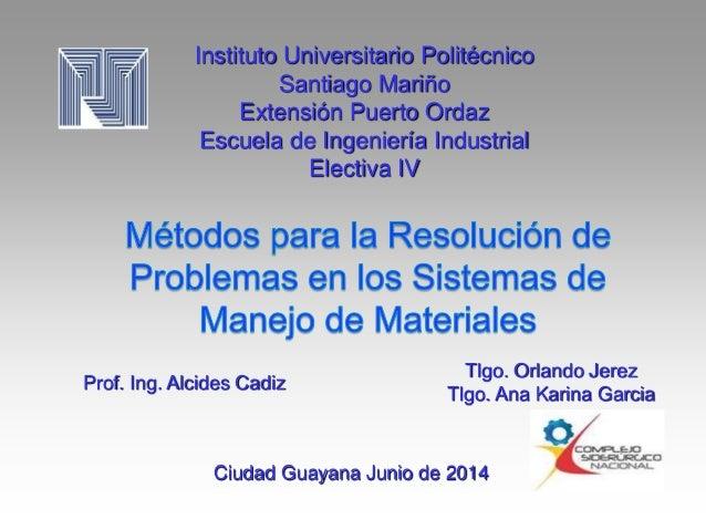 Instituto Universitario Politécnico Santiago Mariño Extensión Puerto Ordaz Escuela de Ingeniería Industrial Electiva IV Tl...