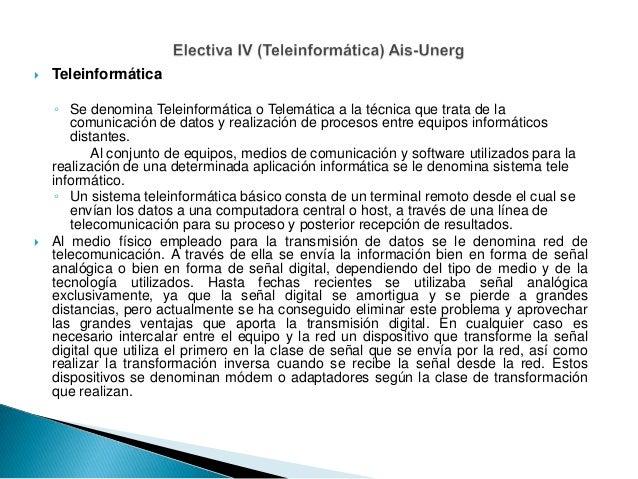     Teleinformática ◦ Se denomina Teleinformática o Telemática a la técnica que trata de la comunicación de datos y real...