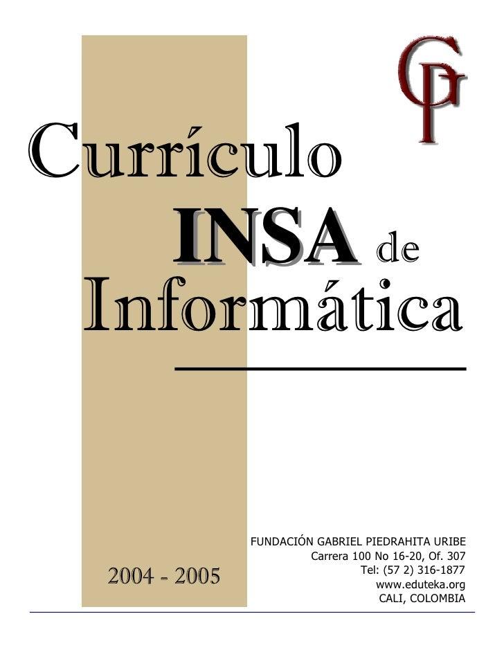 Currículo     INSA de  Informática                  FUNDACIÓN GABRIEL PIEDRAHITA URIBE                          Carrera 10...
